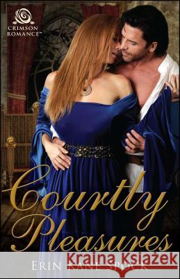 Courtly Pleasures Erin Kane Spock 9781507208526