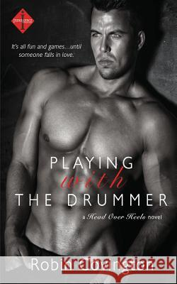 Playing with the Drummer Robin Covington 9781507531778 Createspace