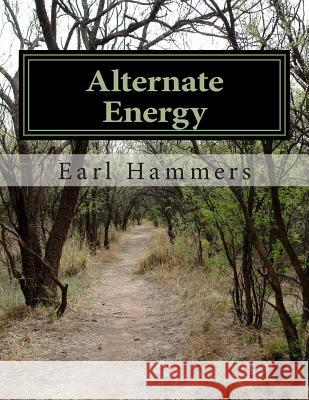 Alternate Energy Earl Robert Hammers 9781507532874