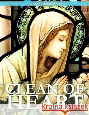 Clean of Heart: Overcoming Habitual Sins Against Purity Rosemarie Scott 9781507617519