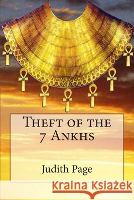 Theft of the 7 Ankhs Judith Page Alain Leroy 9781507650264 Createspace