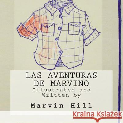 Las Aventuras de Marvino Marvin Hill Marvin Hill 9781507704882