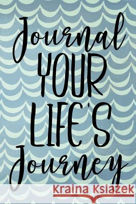 Journal Your Life's Journey: Journals to Write in for Women Cute Plain Blank Notebooks Journal You Blank Book Billionaire 9781507765654