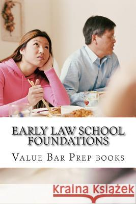 Early Law School Foundations: Introducing Irac, the Universal Law School Language Value Bar Prep Books 9781507899724