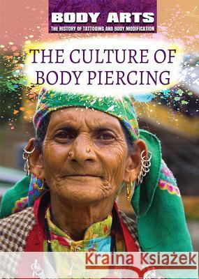 The Culture of Body Piercing Don Rauf 9781508180685