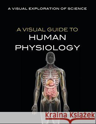 A Visual Guide to Human Physiology Sol90 Editorial 9781508186229