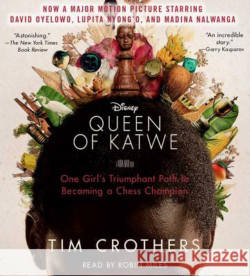 The Queen of Katwe: A Story of Life, Chess, and One Extraordinary Girl - audiobook Tim Crothers Robin Miles 9781508226659