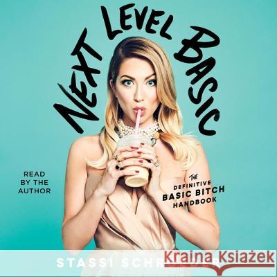 Next Level Basic: The Definitive Basic Bitch Handbook - audiobook Stassi Schroeder 9781508287162