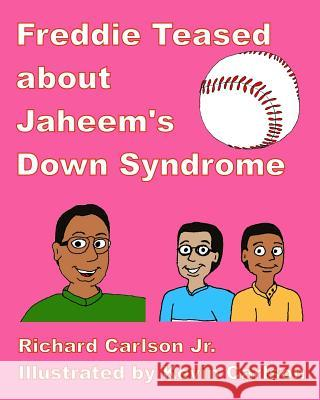 Freddie Teased about Jaheem's Down Syndrome Richard Carlso Kevin Carlson 9781508426547