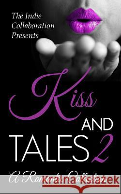 Kiss and Tales 2: A Romantic Collection Kristina M. Jacobs Chris Raven Alan Hardy 9781508428886