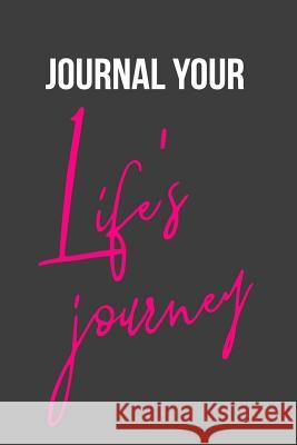 Journal Your Life's Journey: Journals to Write in for Women Cute Plain Blank Notebooks Journal You Blank Book Billionaire 9781508476382