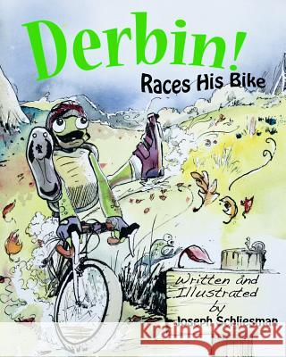 Derbin!: Races His Bike Joseph R. Schliesman Joseph R. Schliesman 9781508534044