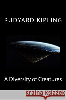 A Diversity of Creatures MR Rudyard Kipling 9781508557777