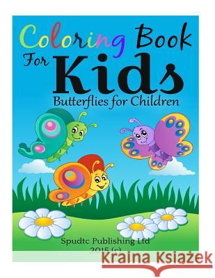 Coloring Book for Kids: Butterflies for Children Spudtc Publishin 9781508559559 Createspace
