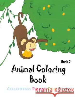 Coloring Pages For Kids Animals Coloring Book 2: Coloring Books for Kids Gala Publication 9781508659419
