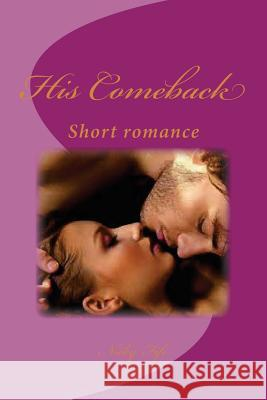 His Comeback: Short Romance MS Nicky Fife 9781508713517