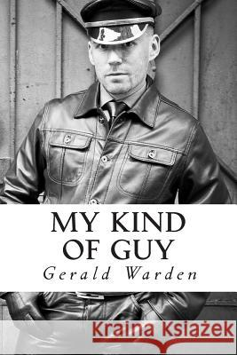 My Kind of Guy Gerald Warden 9781508778462