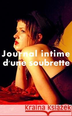 Journal Intime D'Une Soubrette Anonyme 9781508828488
