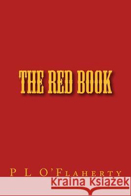 The Red Book MR P. L. O'Flaherty 9781508844068