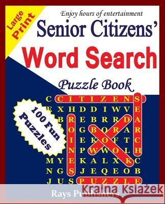 Senior Citizens' Word Search Puzzle Book Rays Publishers 9781508862796