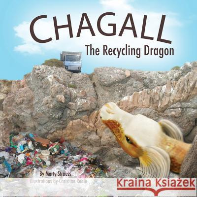 Chagall: The Recycling Dragon Marty Strauss Christine a. Reale 9781508914631