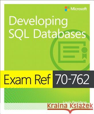 Exam Ref 70-762 Developing SQL Databases Louis Davidson 9781509304912