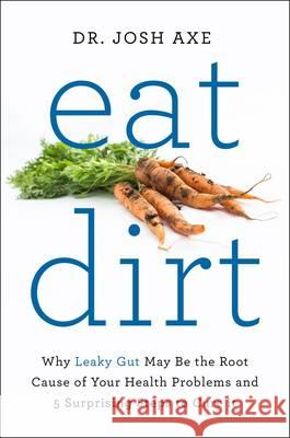 Eat Dirt Dr Josh Axe 9781509820955