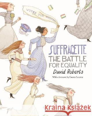 Suffragette: The Battle for Equality David Roberts   9781509839674