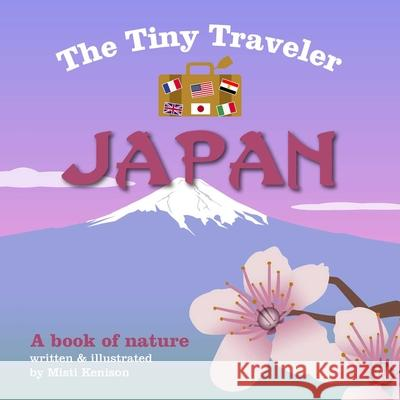 The Tiny Traveler: Japan: A Book of Nature Misti Kenison 9781510704725