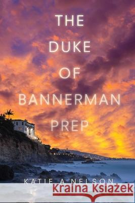 The Duke of Bannerman Prep Katie Nelson 9781510710405