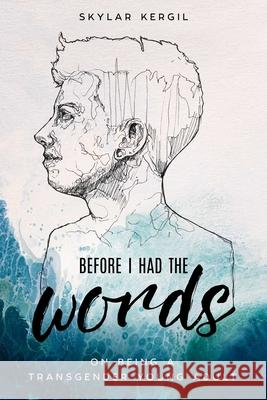 Before I Had the Words: On Being a Transgender Young Adult  9781510723061