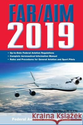 Far/Aim 2019: Up-To-Date FAA Regulations / Aeronautical Information Manual  9781510745698