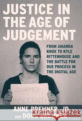 Amanda Knox and Justice in the Age of Judgement Anne Bremner 9781510751361