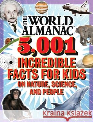 The World Almanac: 5,001 Incredible Facts for Kids on Nature, Science, and People Nicole Frail 9781510761797