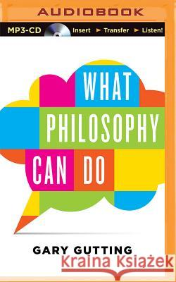 What Philosophy Can Do - audiobook Gary Gutting Kevin Pariseau 9781511360166