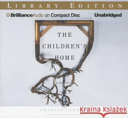 The Children's Home - audiobook Charles Lambert Todd Haberkorn 9781511363020