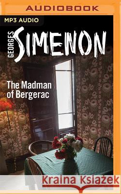 The Madman of Bergerac - audiobook Georges Simenon David Bellos Gareth Armstrong 9781511366564