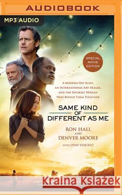 Same Kind of Different as Me: A Modern-Day Slave, an International Art Dealer, and the Unlikely Woman Who Bound Them Together - audiobook Ron Hall 9781511369404