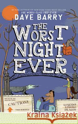 The Worst Night Ever Dave Barry Todd Haberkorn 9781511371278