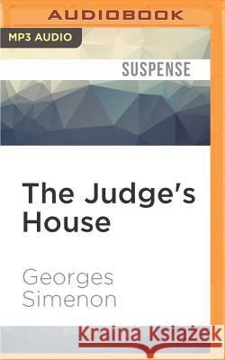 The Judge's House - audiobook Georges Simenon Gareth Armstrong 9781511393003