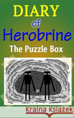 The Puzzle Box: Diary of Herobrine, Part 2 Brian Adamson 9781511430944