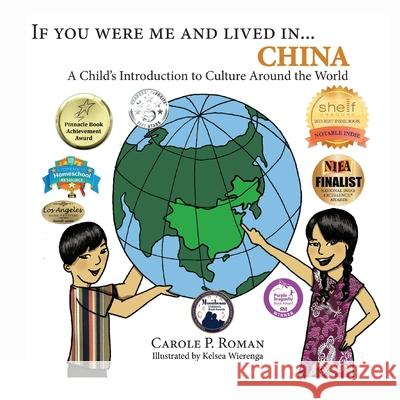 If You Were Me and Lived In...China: A Child's Introduction to Cultures Around the World Carole P. Roman Kelsea Wierenga 9781511440844 Createspace