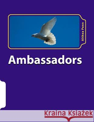 Ambassadors: Public Speaking for Christian Students Althea F. Penn 9781511539883
