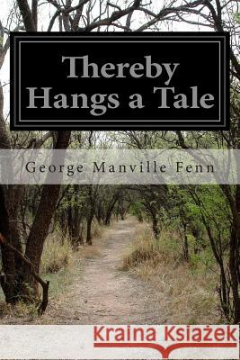 Thereby Hangs a Tale George Manville Fenn 9781511586368