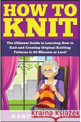 How to Knit: The Ultimate Knitting for Beginners and Sewing for Beginners Box Set: Book 1: How to Knit + Book 2: Sewing Jessica Pickens 9781511616997