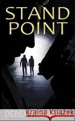Standpoint: A Gripping Thriller Full of Suspense Derek Thompson 9781511628235