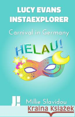 Carnival in Germany Millie Slavidou 9781511662611