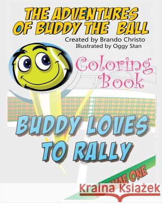 Adventures of Buddy the Ball Coloring Book: Coloring Book Brando Christo Oggy Stan 9781511686495
