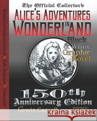 Alice's Adventures in Wonderland: Official 150th Anniversary Edition Unabridged Graphic Novel Lewis Carroll Glenn Diddit 9781511733007