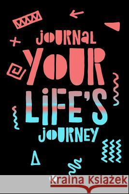 Journal Your Life's Journey: Journals to Write in for Women Cute Plain Blank Notebooks Journal You Blank Book Billionaire 9781511735636